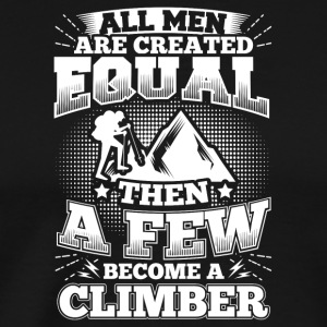 Funny Climbing Climber T Shirt All Men Equal - Men's Premium T-Shirt