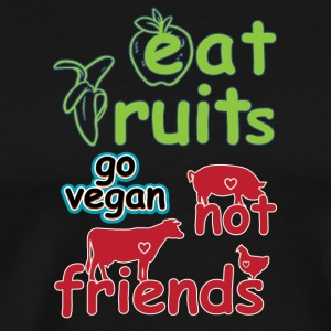 vegan t shirt Eafruits not friends - Men's Premium T-Shirt