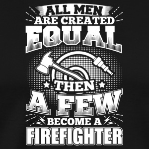 Funny Firefighter Shirt All Men Equal - Männer Premium T-Shirt