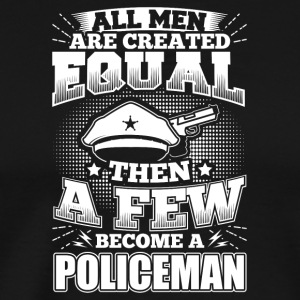 Funny Police Policeman Shirt All Men Equal - Männer Premium T-Shirt