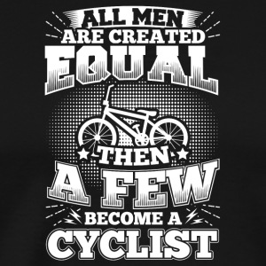 Funny Bicycle Cycling Shirt All Men Equal - Männer Premium T-Shirt