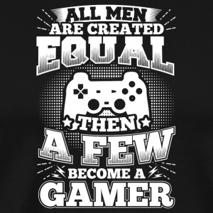 Rolig Gamer Gaming shirt All Män Lika - Premium-T-shirt herr