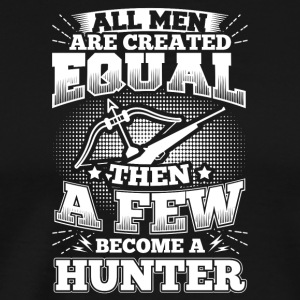 Funny Hunter Hunting Shirt All Men Equal - Männer Premium T-Shirt
