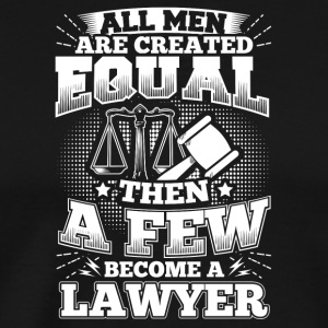 Funny Lawyer Attorney Shirt All Men Equal - Männer Premium T-Shirt