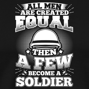 Funny Soldier Army Shirt All Men Equal - Männer Premium T-Shirt