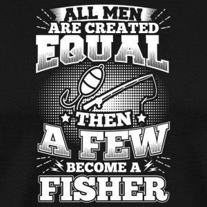 Funny Fishing Shirt All Men Equal - Men's Premium T-Shirt