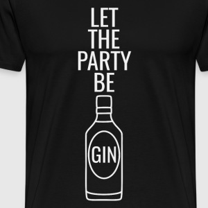 Gin Spruch Let the party begin weiss - Männer Premium T-Shirt