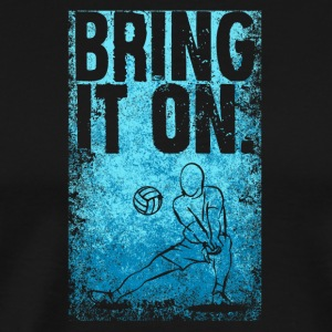 Bring it on / Volleyball - Männer Premium T-Shirt