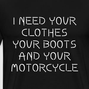 Halloween. Scary. I need your clothes,your boots** - Men's Premium T-Shirt