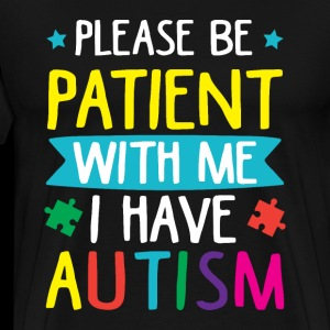 Please be patient with me. Autism