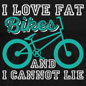 I Love Fat Bikes And I Cannot Lie - Men's Premium T-Shirt