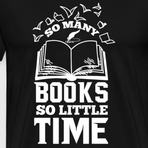 So many books so little time | for bookworms - Men's Premium T-Shirt