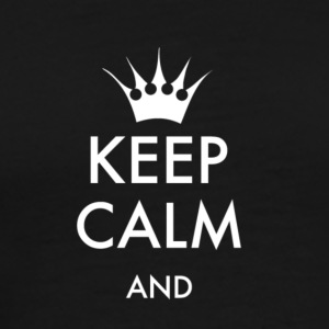 Keep Calm to self fill FONT stay calm - Men's Premium T-Shirt