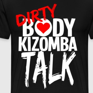 KIZOMBA - Dirty Body Talk - DanceShirts - Men's Premium T-Shirt