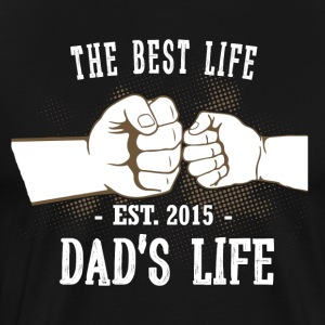 The Best Life - Dads Life - 2015 - Men's Premium T-Shirt