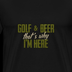 Cool Golf And Beer That's Why I'm Here