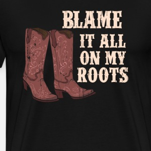 Blame it all on my roots Country Music Gift