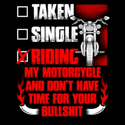 Taken Single Riding My Motorcycle