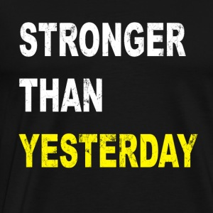 stronger than yesterday - Men's Premium T-Shirt