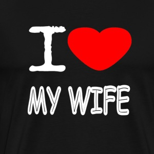 I LOVE MY WIFE - Herre premium T-shirt