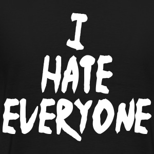 I hate everyone - Männer Premium T-Shirt