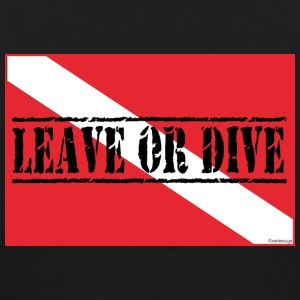 Leave Or Dive - Men's Premium T-Shirt