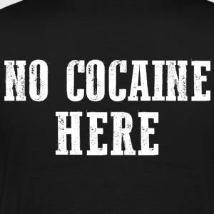 No cocaine here No Cocaine Here Narcos Escobar - Men's Premium T-Shirt