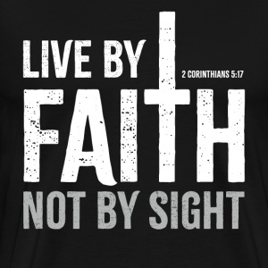 Live by Faith Not by Sight Bibelvers Glaube Stolz