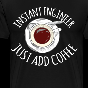 Funny Instant Engineer Just Add Coffee Engineering
