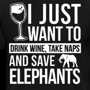 I just want to drink wine and save elephants shirt