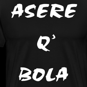 ASERE BOLA FRIEND AS YOU ARE CUBAN PHRASE