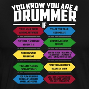 You know you're drummer though