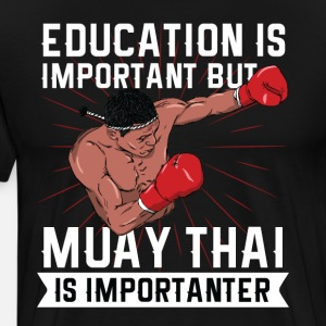 Muay Thai is more important