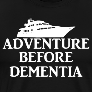 Adventure before Dementia. Boat. Cruise Holiday.