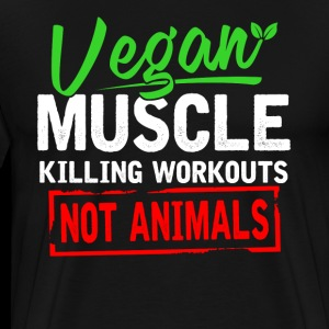 Vegan Muscle Killing Workouts Not Animals