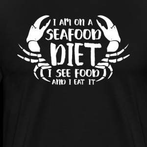 I am on a seafood diet i see food and ieat it