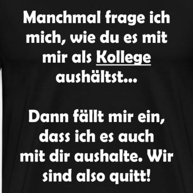 Lustiger Spruch Fur Kollegen Bei Der Arbeit Trinkflasche Spreadshirt