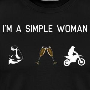 I am a simple woman muscles champagne motocross