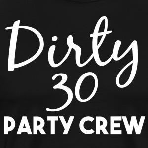 Birthday Shirt - Dirty 30 party crew