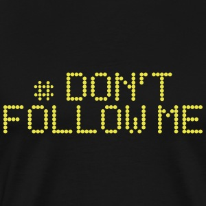 # Do not follow me