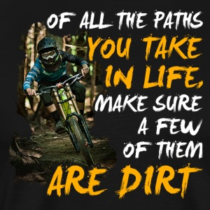 Mountain Bike Geschenk - Some Path are Dirt!