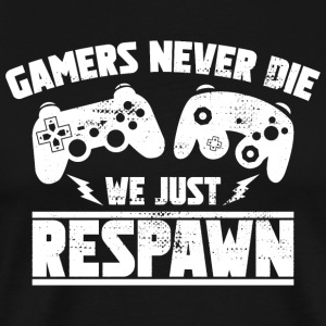 Gamers Jamais le juste Respawn - Gamers Gift