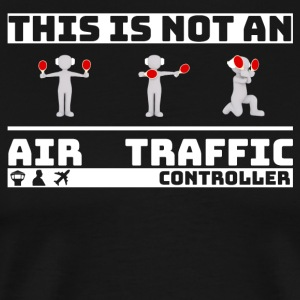This is not an Air Traffic Controller - ATC Shirt