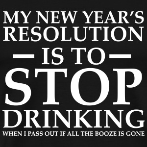 New Year resolution is stop drinking