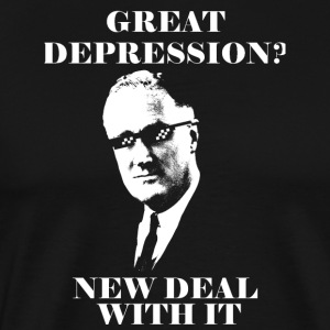 Great Depression? New Deal with it!