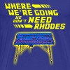 Where We're Going We Don't Need Rhodes - Men's Premium T-Shirt