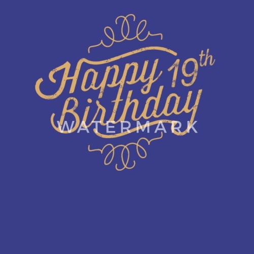 gefeliciteerd met je 19e verjaardag Gefeliciteerd met je 19e verjaardag van | Spreadshirt gefeliciteerd met je 19e verjaardag