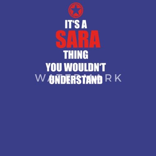 Gift Het S Een Ding Verjaardag Begrijpen Sara Mannen Premium T Shirt