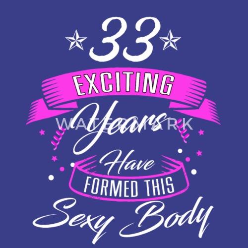 Verjaardag 33 Jaar Overhemd Verjaardag Sexy Mannen Premium T