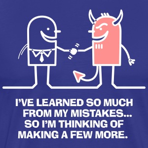 I've Learned So Much From My Mistakes! - Men's Premium T-Shirt